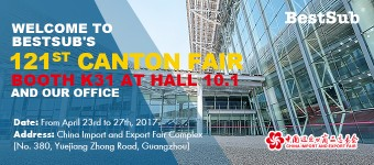 Welcome to BestSub's 121st Canton Fair Booth K31 at Hall 10.1 and Our Office