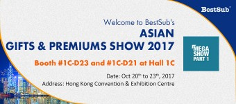 Welcome to BestSub's Asian Gifts & Premiums Show Booth #D21 & D23 at Hall 1C in HongKong