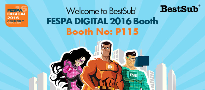 Welcome to BestSub' FESPA DIGITAL 2016 Booth
