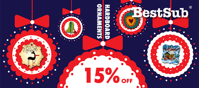 15% Discount of Christmas Special for Hardboard Ornaments from BestSub