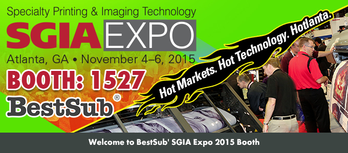Welcome to BestSub' SGIA Expo 2015 Booth