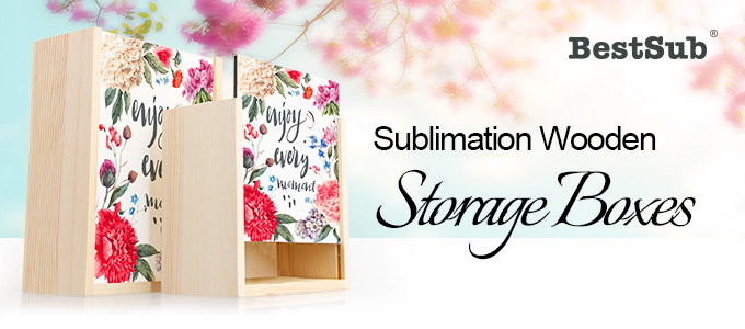Sublimation Wooden Storage Boxes from BestSub