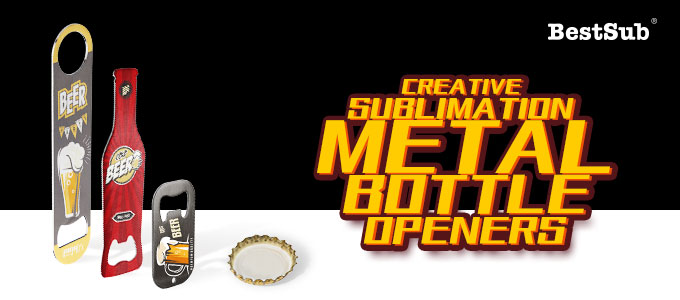 Creative Sublimation Metal Bottle Openers from BestSub