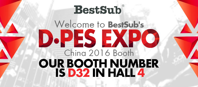 Welcome to BestSub's D•PES Expo China 2016 Booth