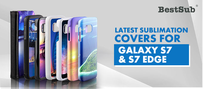 Latest Sublimation Covers for Galaxy S7 & Galaxy S7 edge from BestSub