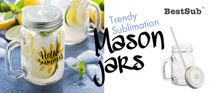Trendy Sublimation Mason Jars from BestSub