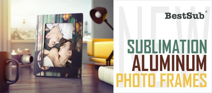 New Sublimation Aluminum Photo Frames from BestSub