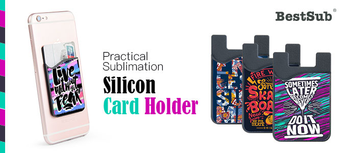Practical Sublimation Silicon Card Holder from BestSub