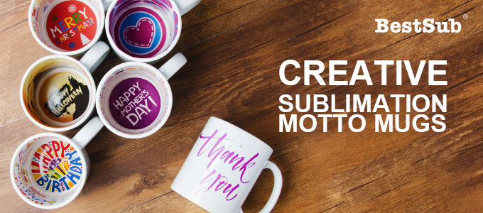 Creative Sublimation Motto Mugs from BestSub