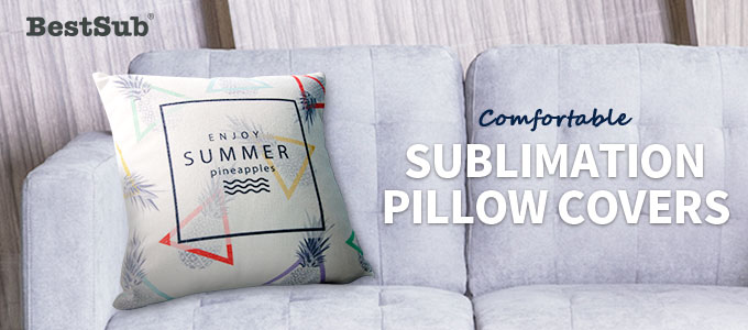 Comfortable Sublimation Pillow Covers from BestSub