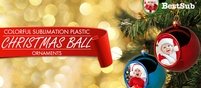 Colorful Sublimation Plastic Christmas Ball Ornaments from BestSub