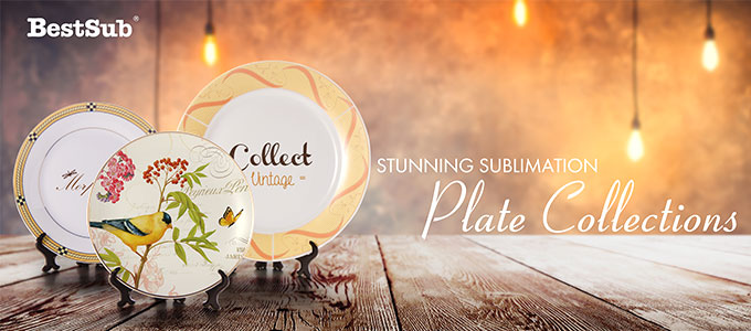 Stunning Sublimation Plate Collections from BestSub