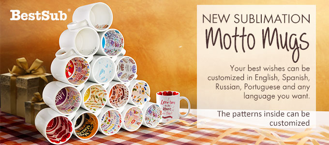 For the Ones You Love—New Sublimation Motto Mugs from BestSub
