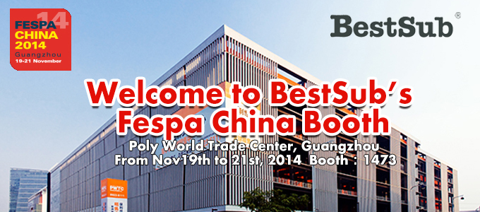 Welcome to BestSub's Fespa China Booth and Our Office