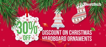 30% Discount on Christmas Hardboard Ornaments from BestSub