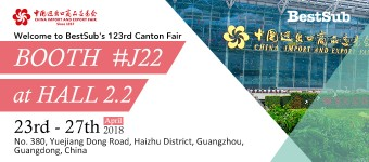 Welcome to BestSub's 123rd Canton Fair Booth J22 at Hall 2.2 and Our Office