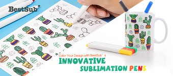 Color Your Design with BestSub's Innovative Sublimation Pens