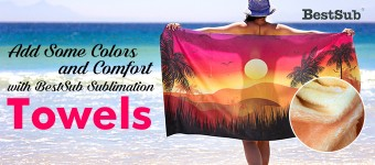 Add Some Colors and Comfort with BestSub Sublimation Towels